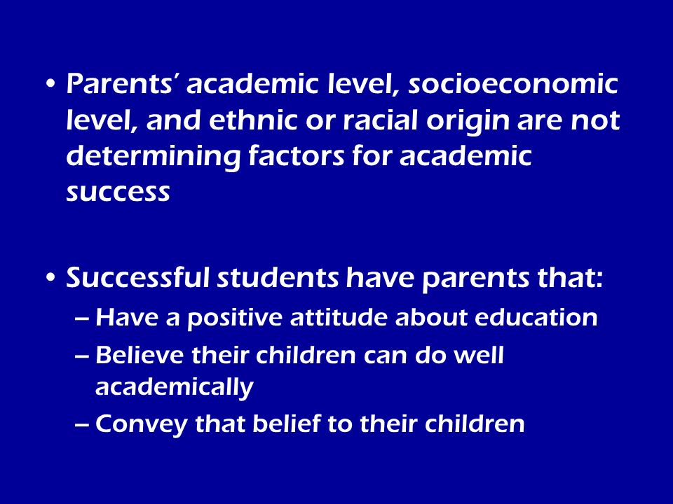 Successful students have parents that: