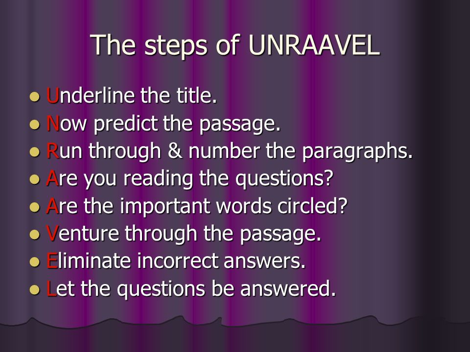 The steps of UNRAAVEL Underline the title. Now predict the passage.
