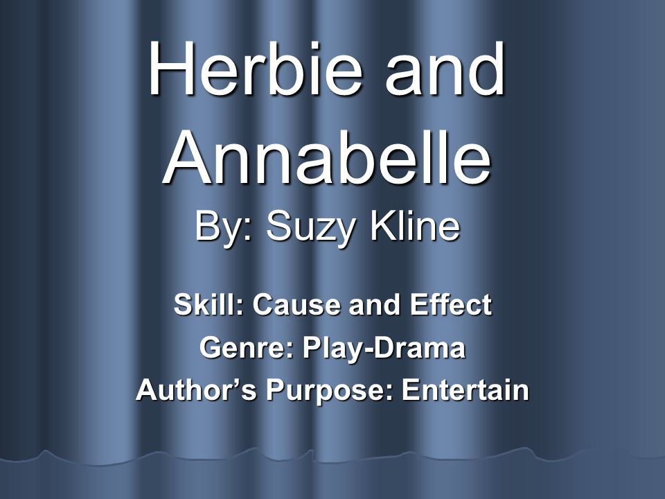 Herbie and Annabelle By: Suzy Kline