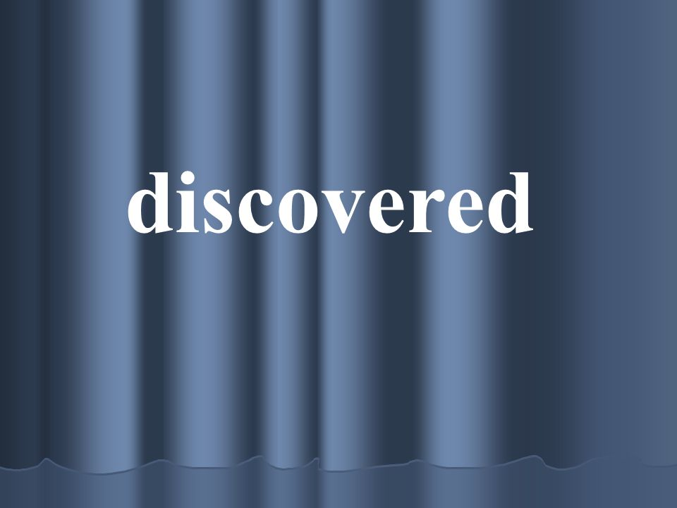 discovered