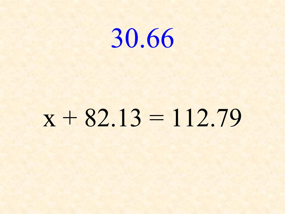 30.66 x + 82.13 = 112.79