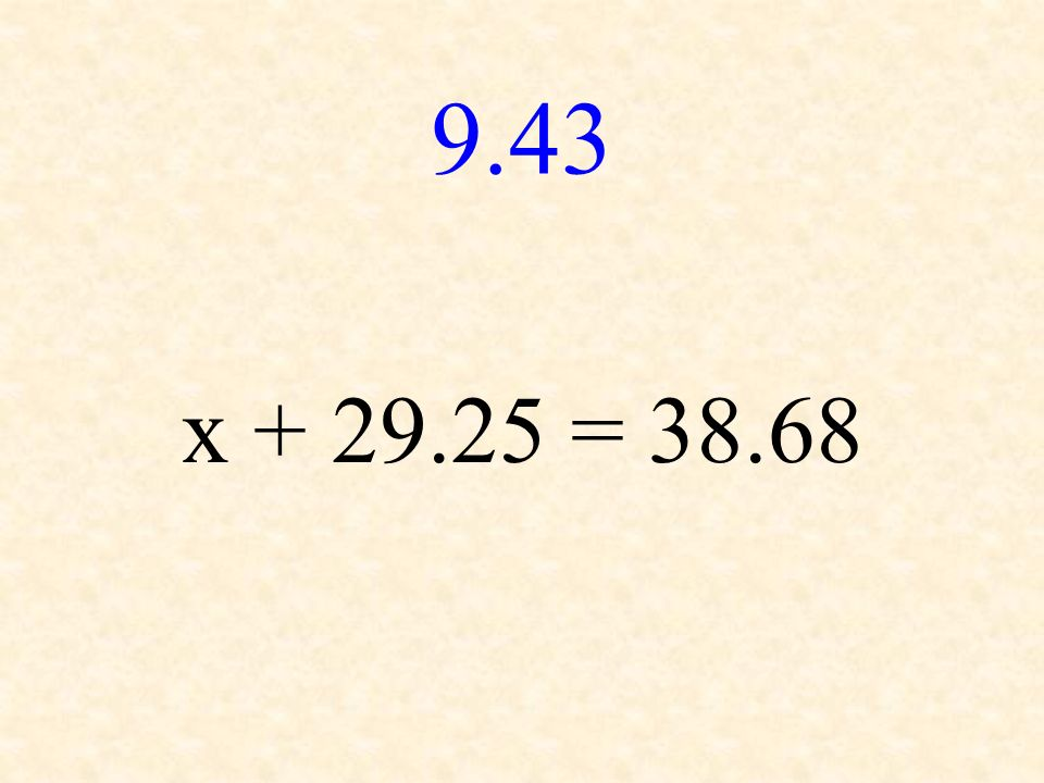 9.43 x + 29.25 = 38.68