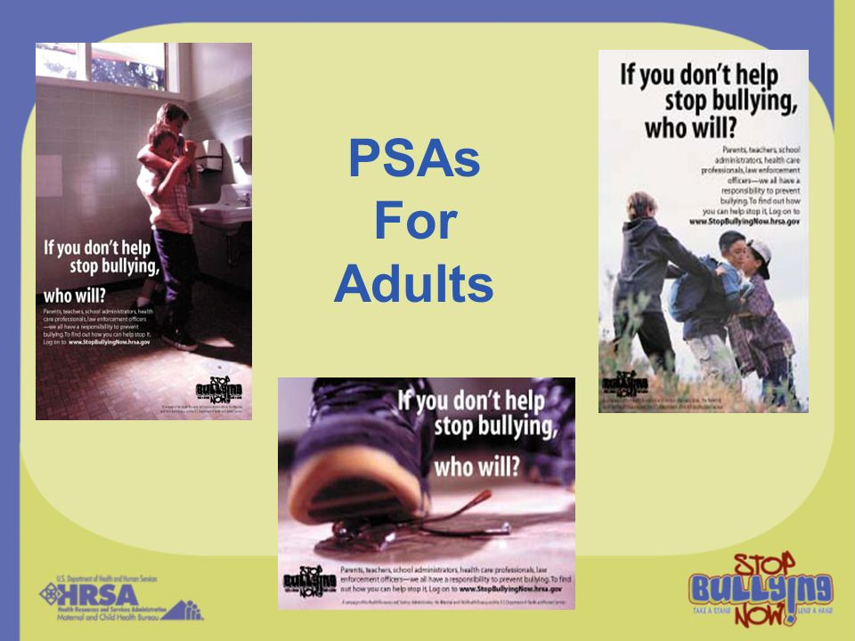 PSAs For Adults …and for adults.
