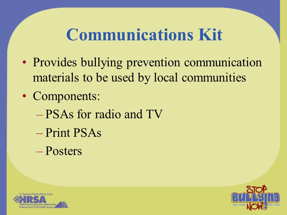 Communications Kit Provides bullying prevention communication materials to be used by local communities.