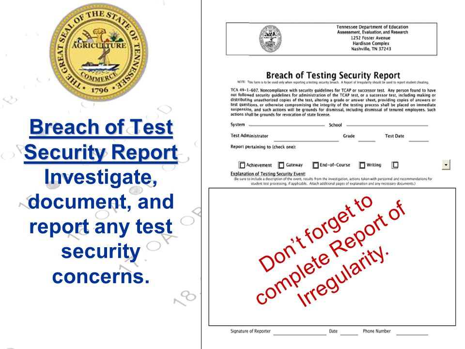 Don't forget to complete Report of Irregularity.