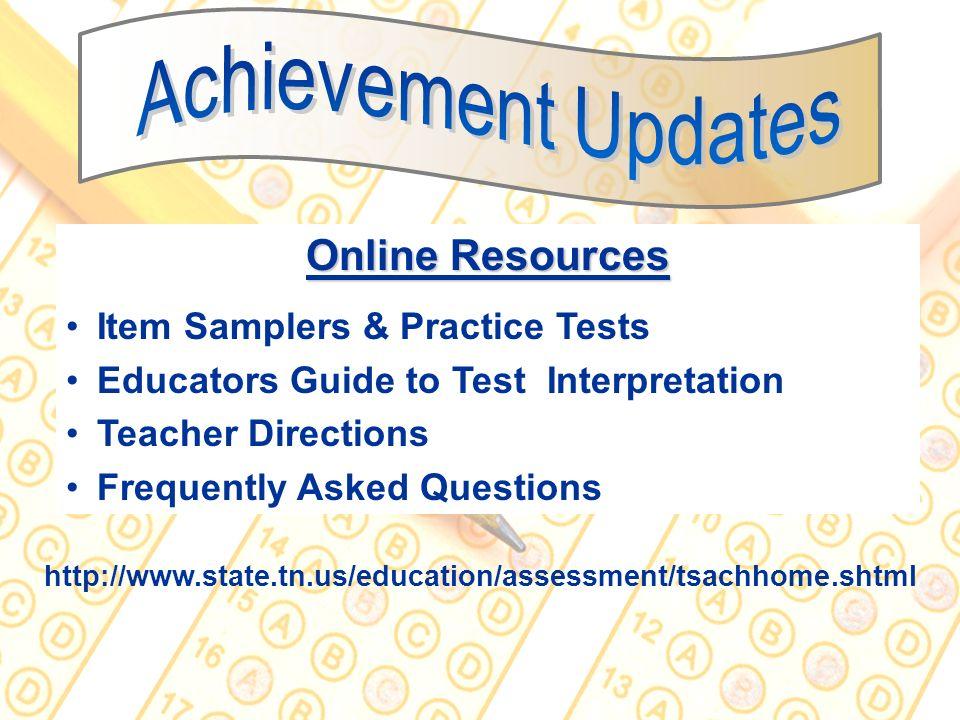 Achievement Updates Online Resources Item Samplers & Practice Tests