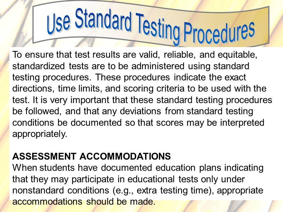 Use Standard Testing Procedures