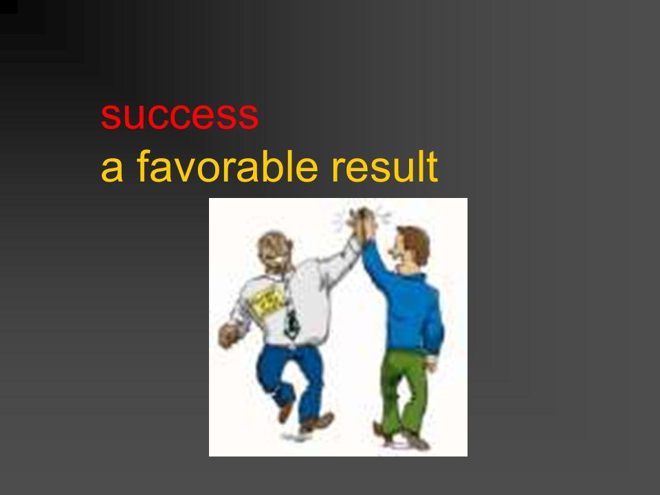 success a favorable result