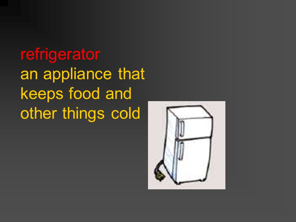 refrigerator an appliance that keeps food and other things cold