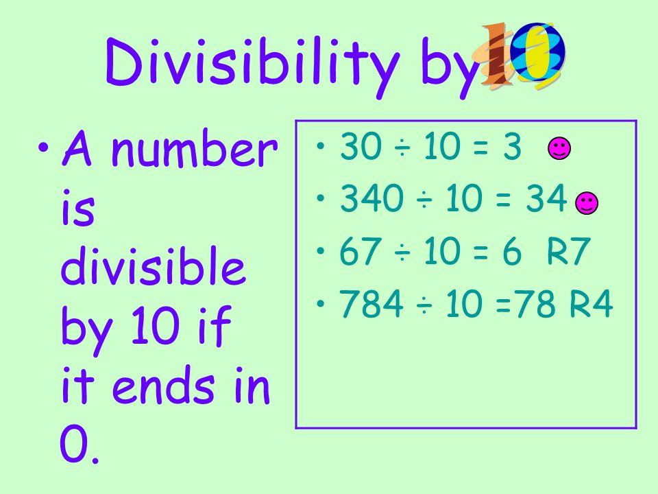 Divisibility by A number is divisible by 10 if it ends in 0.