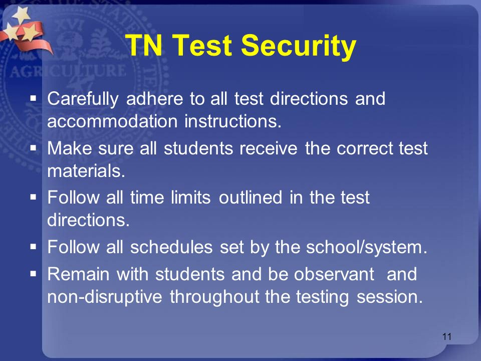 TN Test Security Carefully adhere to all test directions and accommodation instructions. Make sure all students receive the correct test materials.