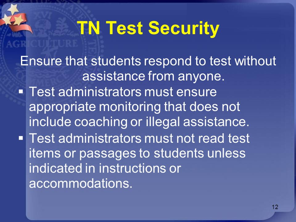 Ensure that students respond to test without assistance from anyone.