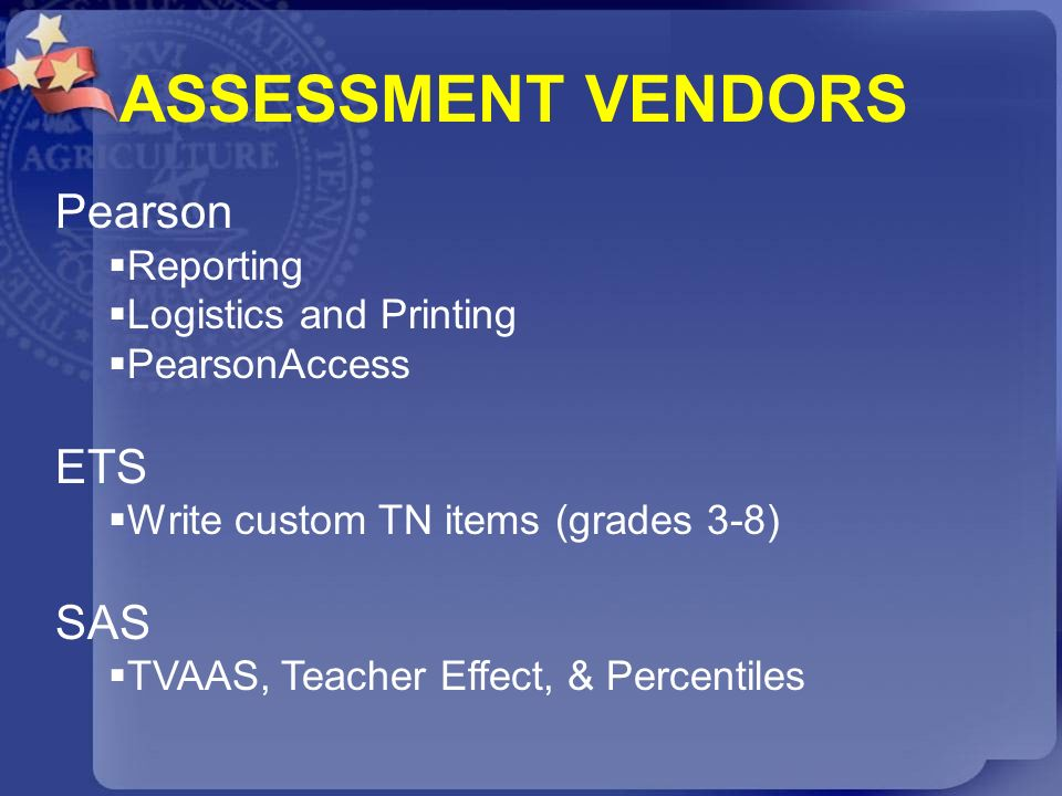 ASSESSMENT VENDORS Pearson ETS SAS Reporting Logistics and Printing