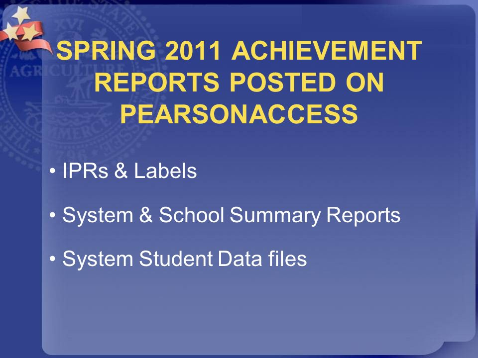 SPRING 2011 ACHIEVEMENT REPORTS POSTED ON PEARSONACCESS