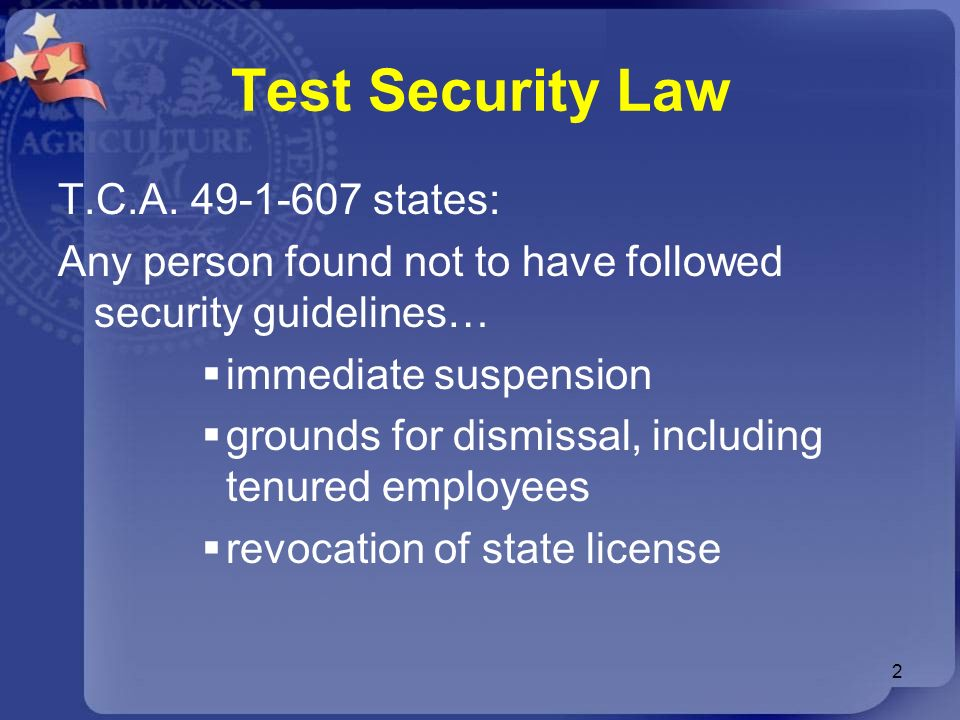 Test Security Law T.C.A. 49-1-607 states: