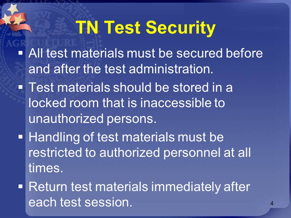 TN Test Security All test materials must be secured before and after the test administration.