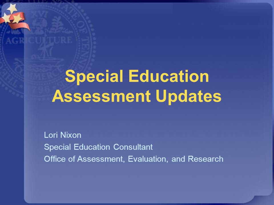 Special Education Assessment Updates