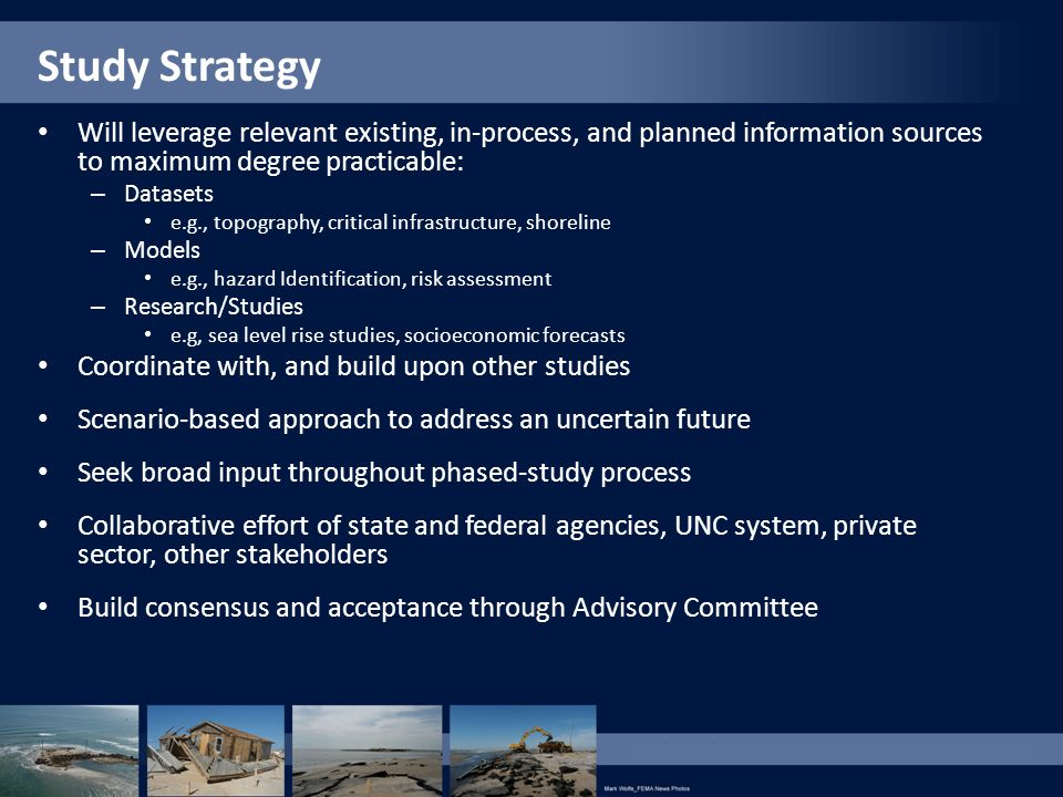 Study Strategy Will leverage relevant existing, in-process, and planned information sources to maximum degree practicable: