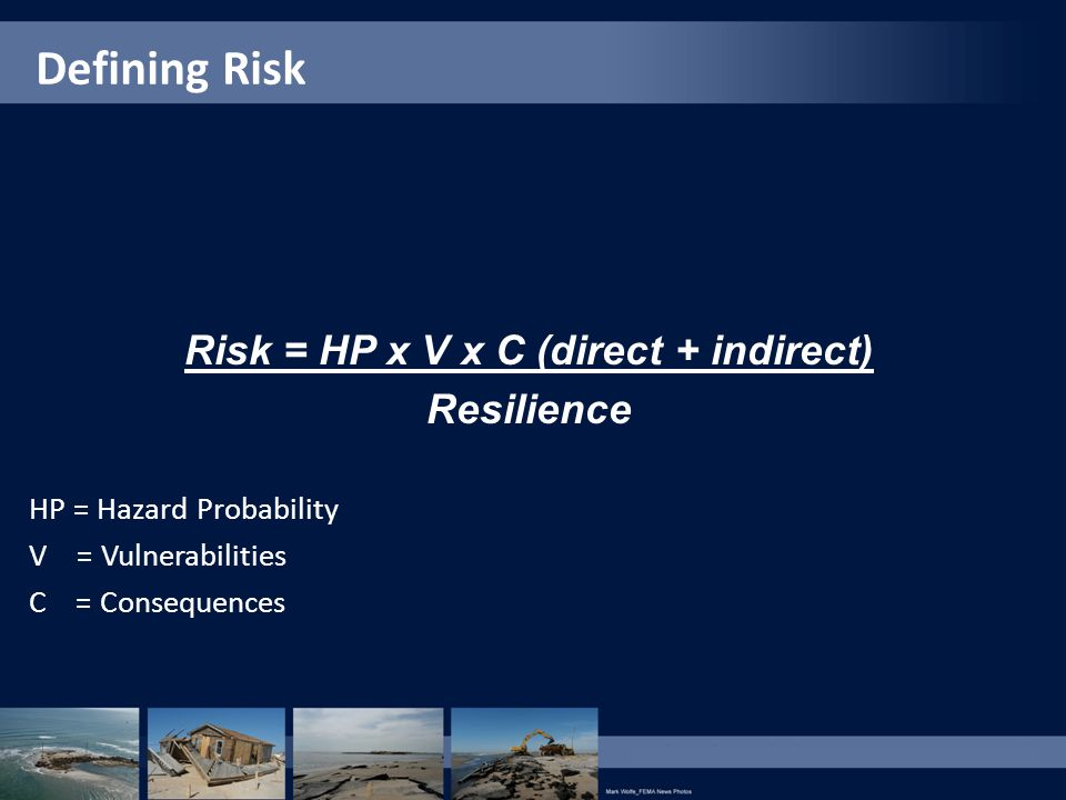 Risk = HP x V x C (direct + indirect)