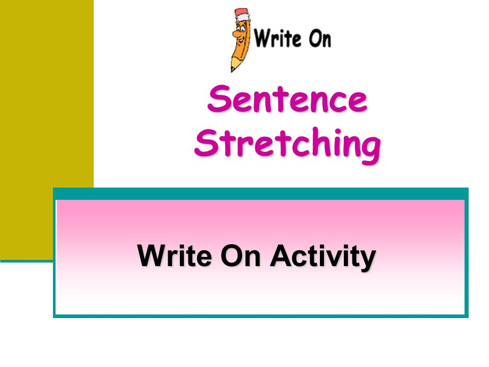 Sentence Stretching Write On Activity