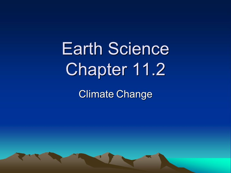 Earth Science Chapter 11.2 Climate Change