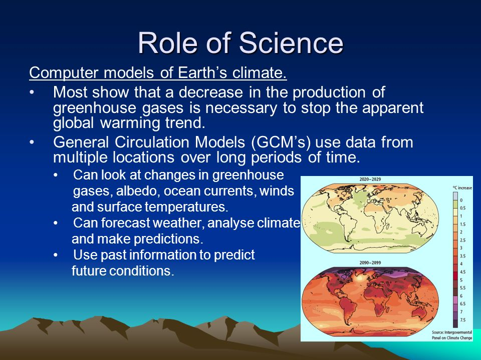 Role of Science Computer models of Earth's climate.
