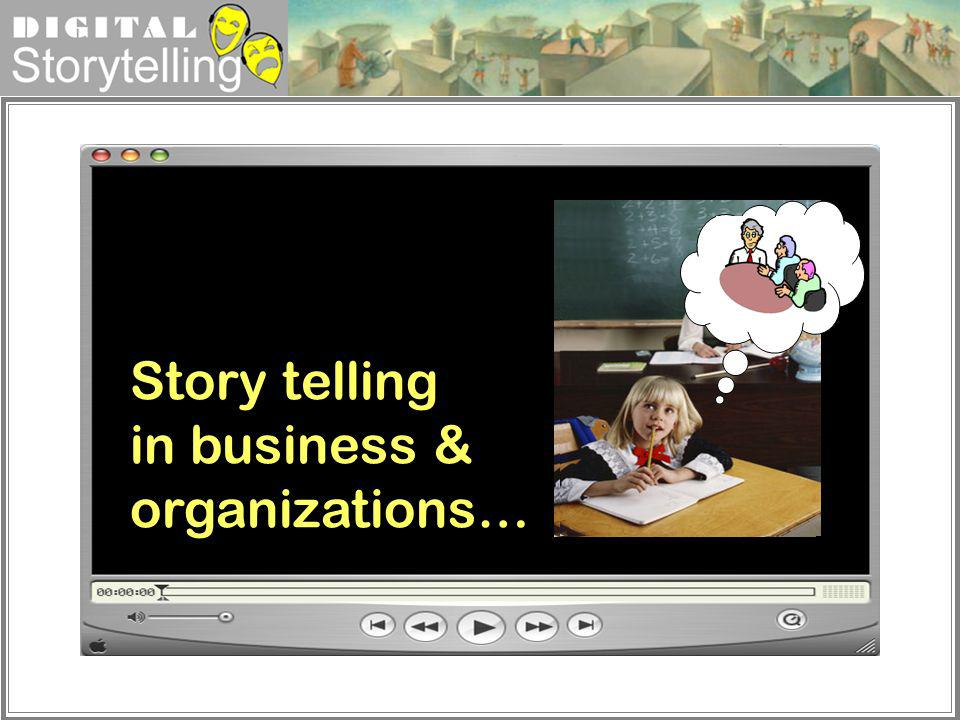 Story telling in business & organizations…