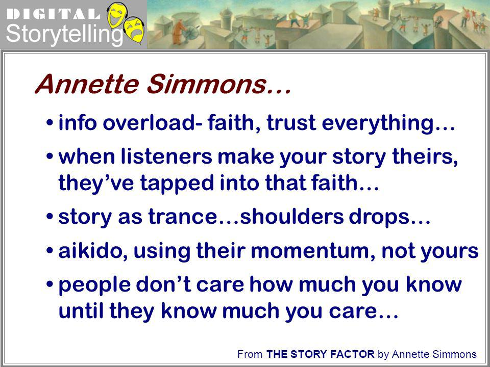 Annette Simmons… info overload- faith, trust everything…
