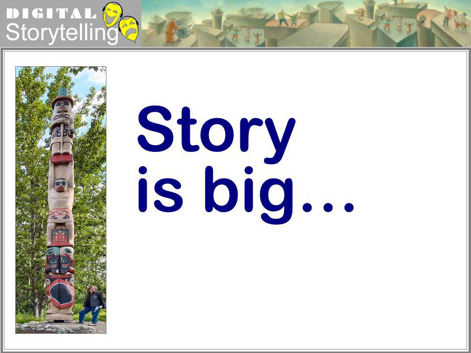Story is big…