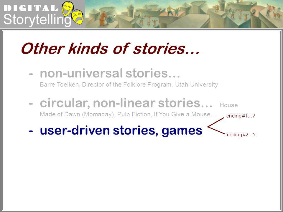 Other kinds of stories…