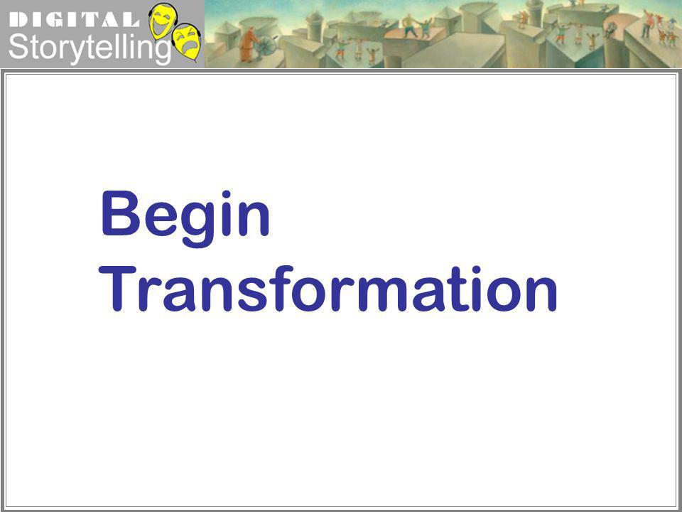 Begin Transformation