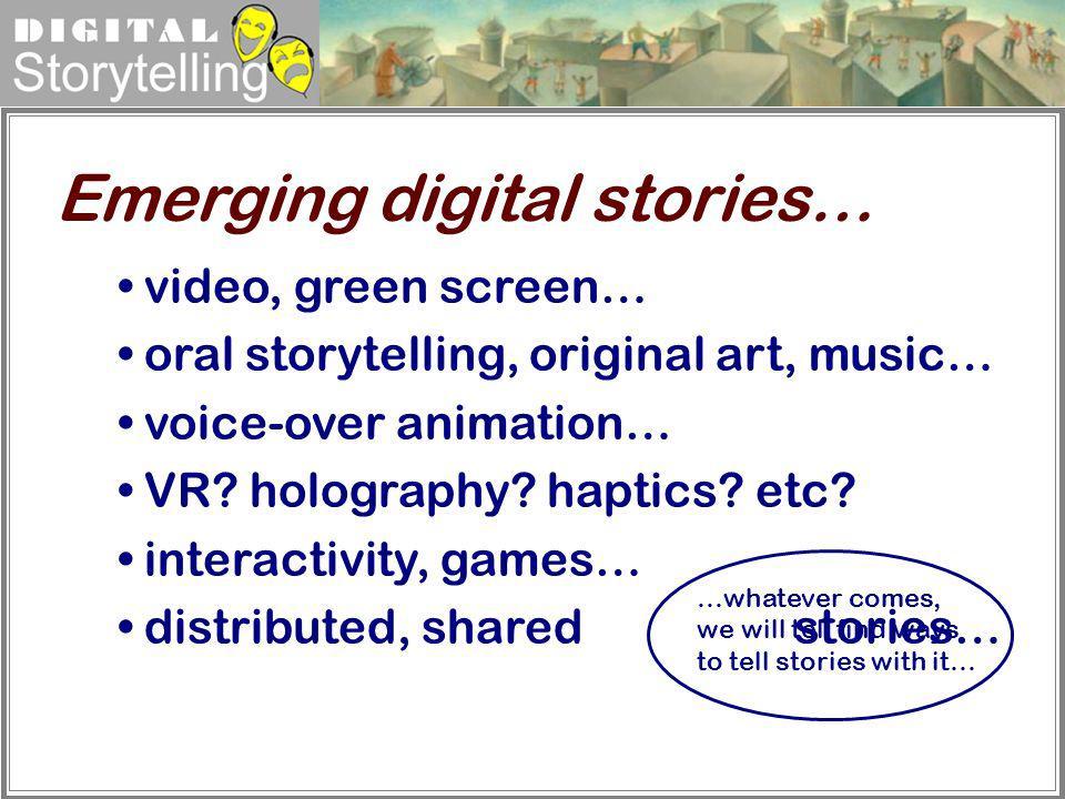 Emerging digital stories…