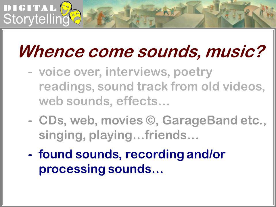 Whence come sounds, music