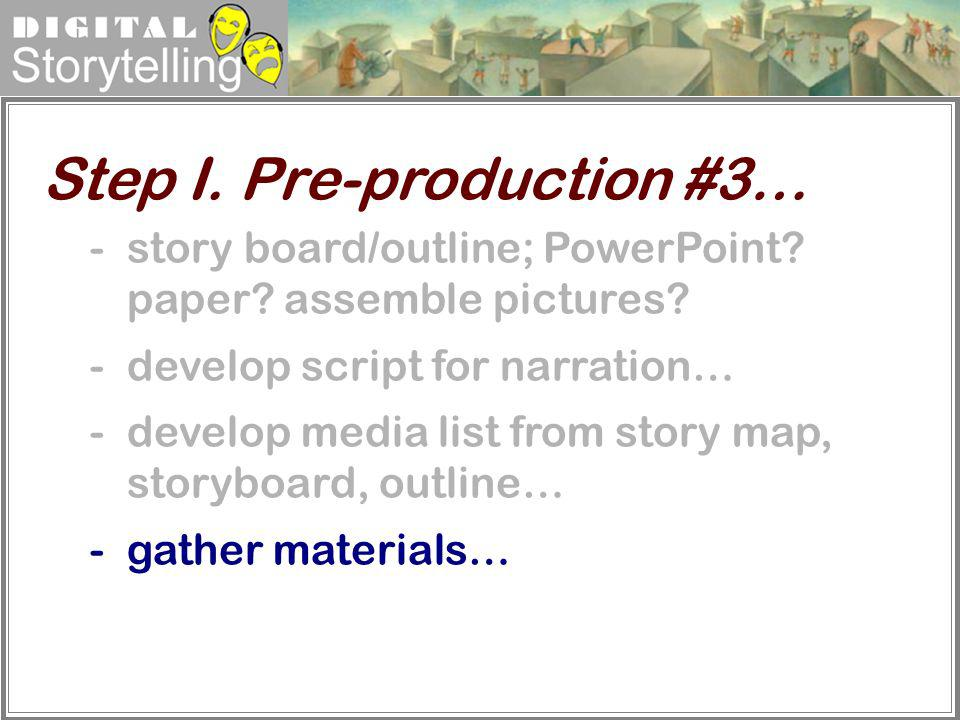 Step I. Pre-production #3…
