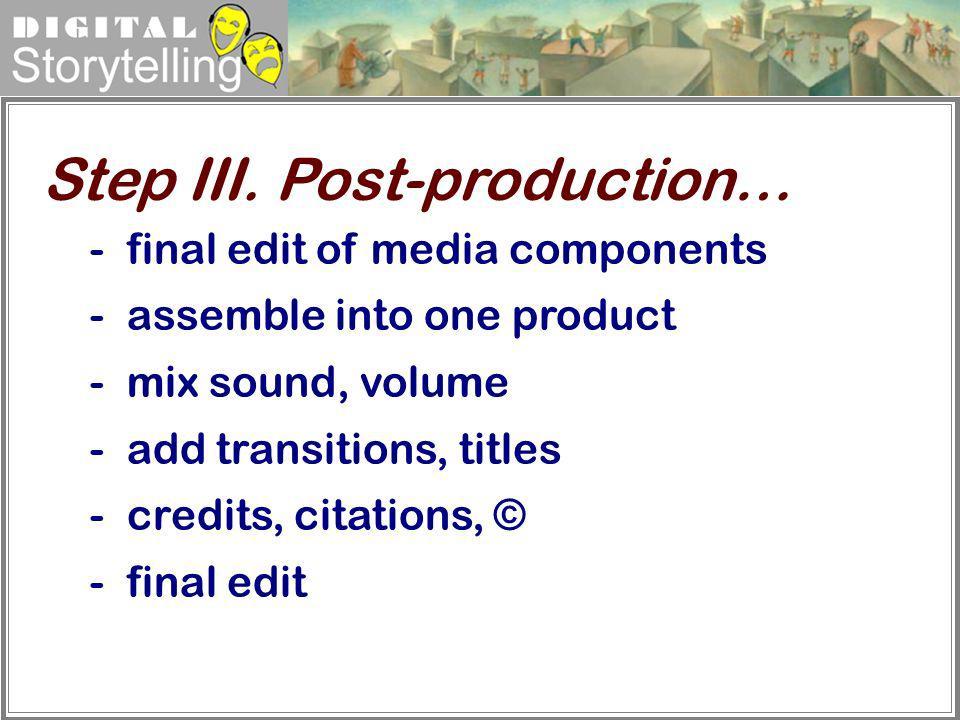 Step III. Post-production…