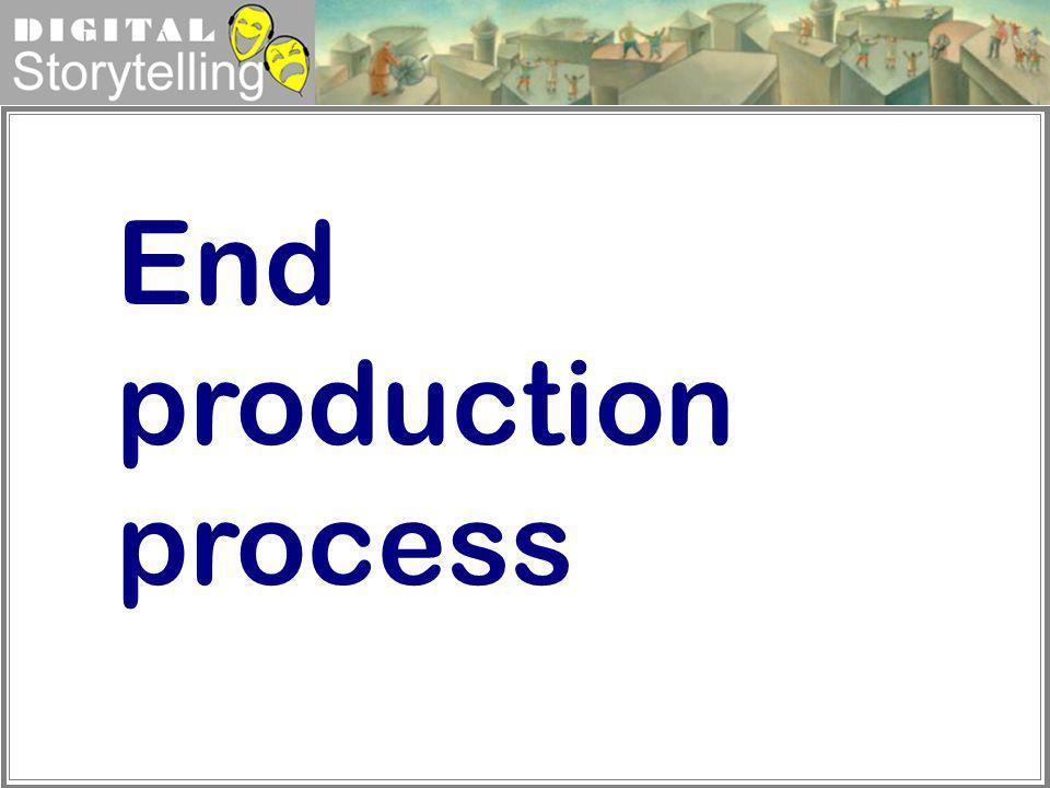 End production process