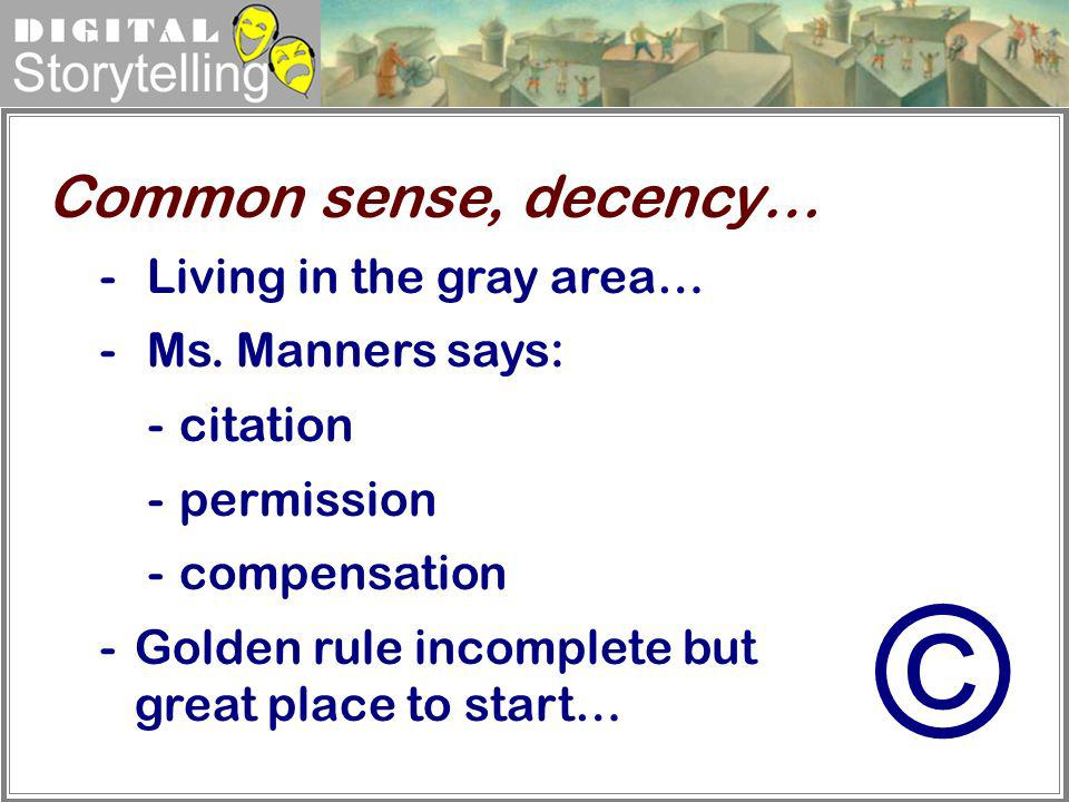 © Common sense, decency… Living in the gray area… Ms. Manners says: