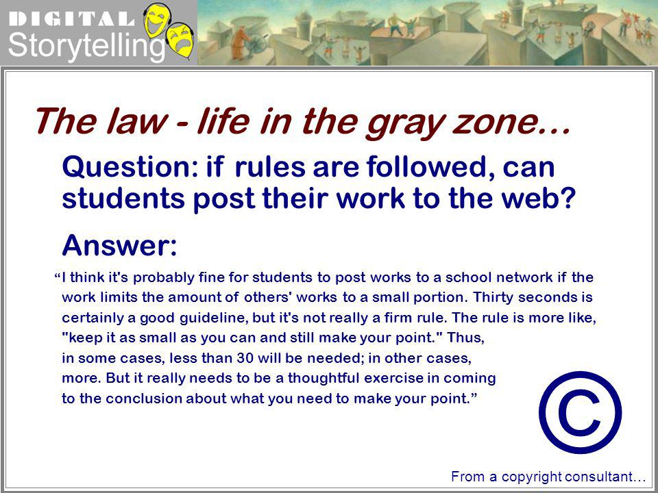 © The law - life in the gray zone…