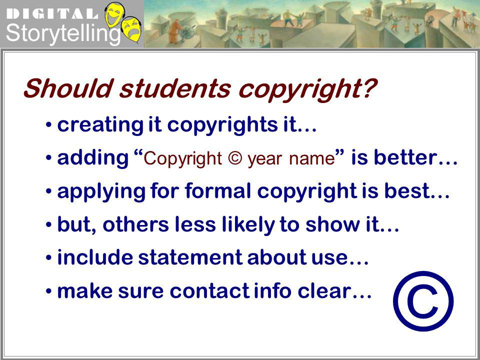 © Should students copyright creating it copyrights it…