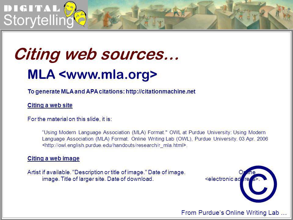 © Citing web sources… MLA <www.mla.org>