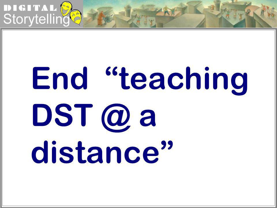End teaching DST @ a distance