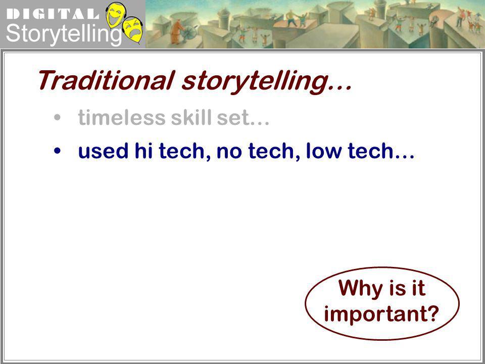 Traditional storytelling…