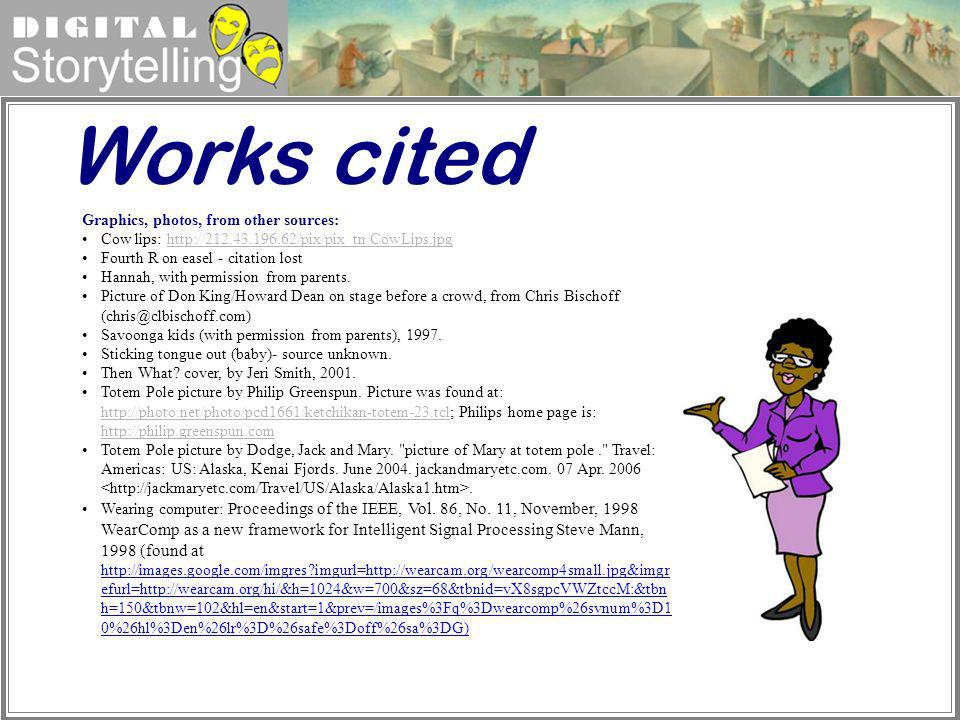 Works cited Graphics, photos, from other sources: