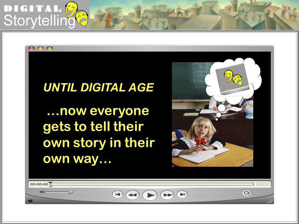 …now everyone gets to tell their own story in their own way…