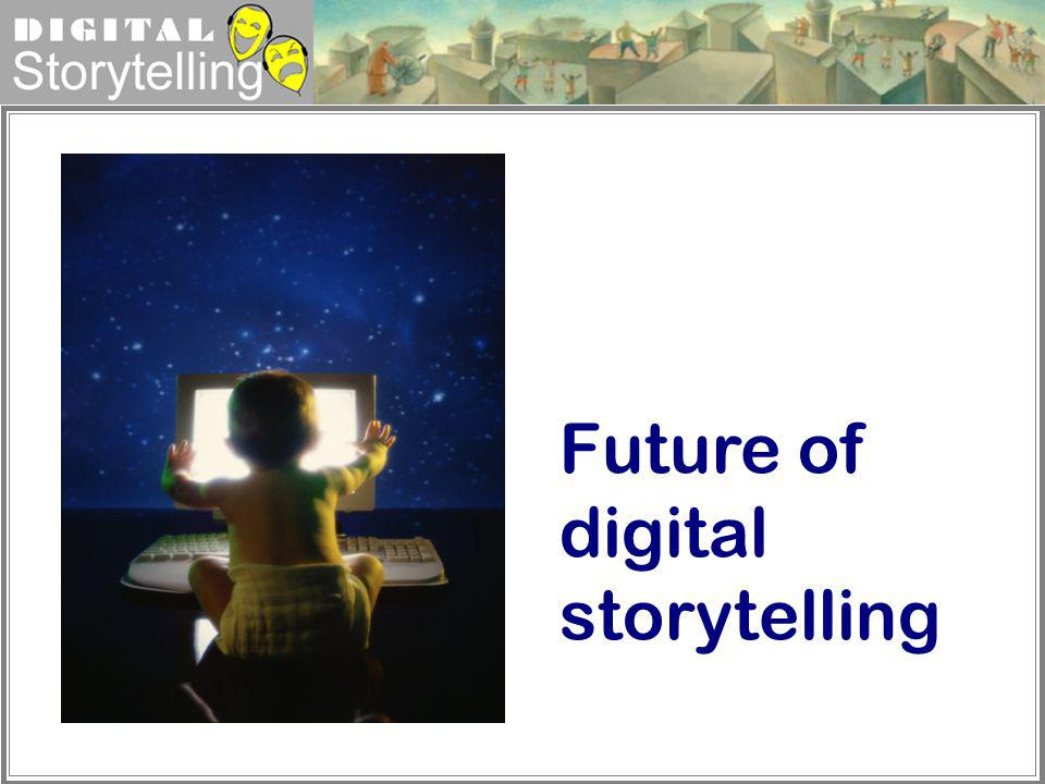 Future of digital storytelling