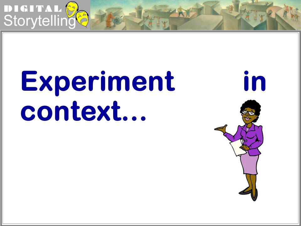 Experiment in context…