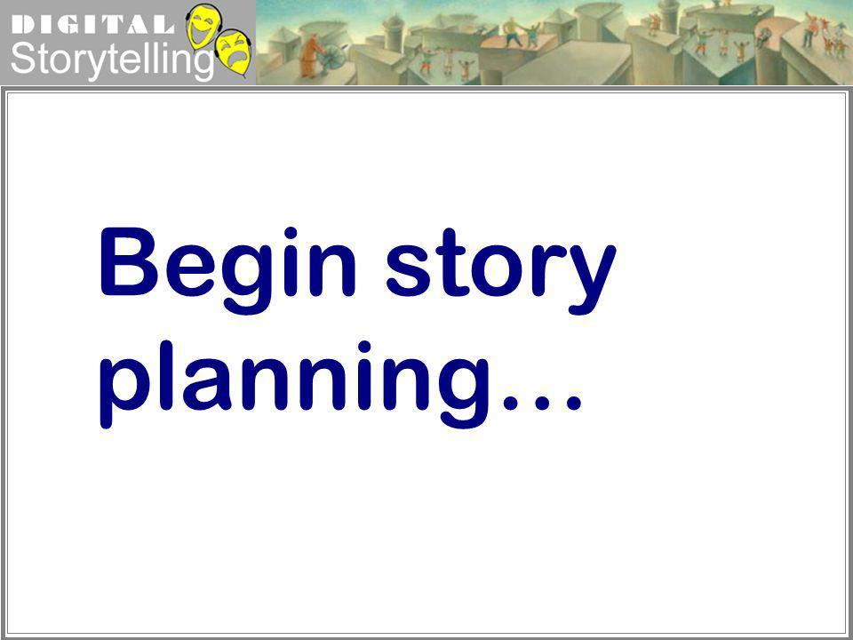 Begin story planning…