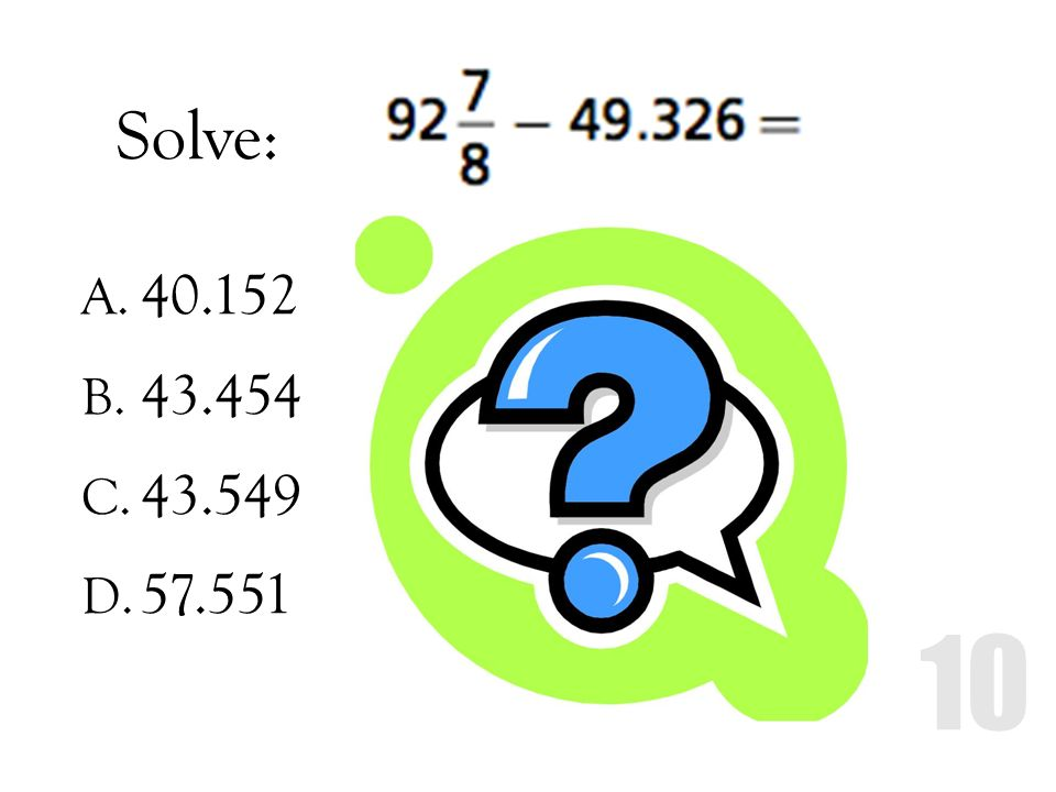 Solve: 40.152 43.454 43.549 57.551