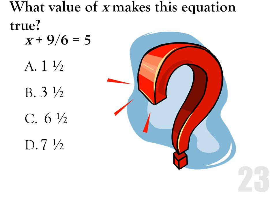 What value of x makes this equation true