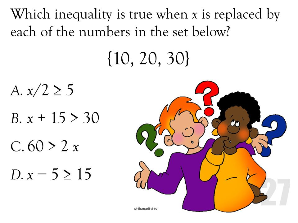 Which inequality is true when x is replaced by each of the numbers in the set below